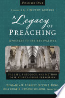 A Legacy Of Preaching Volume One Apostles To The Revivalists