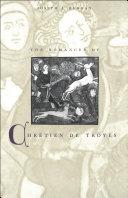 The Romances of Chretien de Troyes