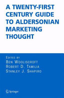A Twenty First Century Guide to Aldersonian Marketing Thought