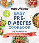 The Everything Easy Pre Diabetes Cookbook