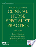 Foundations Of Clinical Nurse Specialist Practice Third Edition