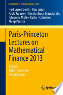 Paris-Princeton Lectures on Mathematical Finance 2013