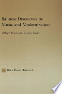 Balinese Discourses on Music and Modernization Book