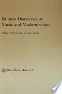 Balinese Discourses on Music and Modernization