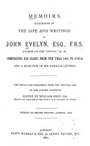 Memoirs Illustrative of the Life and Writings of John Evelyn ...