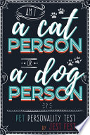 Am I a Cat Person Or a Dog Person? Pet Personality Test