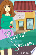 Savage Souvenirs  Funny Small Town Antique Store Cozy Mystery