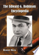 The Edward G  Robinson Encyclopedia