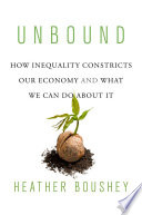 """""""Unbound: How Inequality Constricts Our Economy and What We Can Do about It"""" by Heather Boushey"""