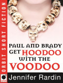 Paul and Brady Get Hoodoo with the Voodoo