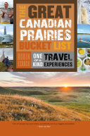 The Great Canadian Prairies Bucket List Pdf/ePub eBook