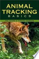 """Animal Tracking Basics"" by Jon Young, Tiffany Morgan"