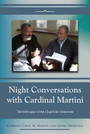Night Conversations with Cardinal Martini: The Relevance of the Church for Tomorrow