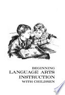 Beginning Language Arts Instruction with Children [by] Harold G. Shane, Mary E. Reddin [and] Margaret C. Gillespie