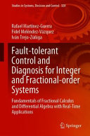 Fault tolerant Control and Diagnosis for Integer and Fractional order Systems