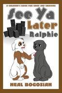 See Ya Later  Ralphie Book