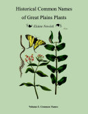 Historical Common Names of Great Plains Plants Volume I  Historical Names  paperback
