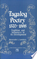 Tagalog Poetry, 1570–1898: Tradition and Influences in Its Development