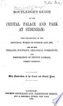Routledge s Guide to the Crystal Palace and Park at Sydenham   By E  MacDermot   Book PDF