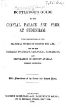 Routledge s Guide to the Crystal Palace and Park at Sydenham   By E  MacDermot