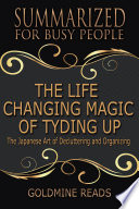 The Life Changing Magic Of Tyding Up Summarized For Busy People