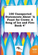 100 Unexpected Statements about a Feast for Crows Book