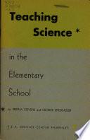 Teaching Science in the Elementary School