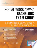 Social Work ASWB Bachelors Exam Guide  Second Edition