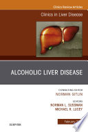 Alcoholic Liver Disease  An Issue of Clinics in Liver Disease  E Book Book