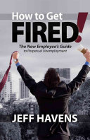 How to Get Fired!