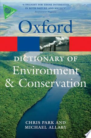 Download A Dictionary of Environment and Conservation Free Books - Get New Books
