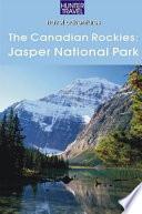 The Canadian Rockies  Jasper National Park