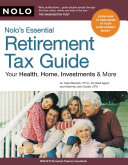 Nolo's Essential Retirement Tax Guide: Your Health, Home, ...