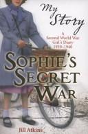 Sophie S Secret War