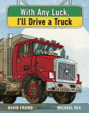 With Any Luck I'll Drive a Truck [Pdf/ePub] eBook