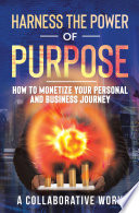 Harness the Power of Purpose Book