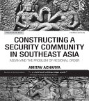 Constructing a Security Community in Southeast Asia