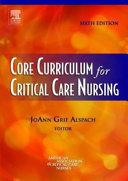 Core Curriculum for Critical Care Nursing