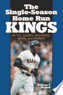 The Single Season Home Run Kings