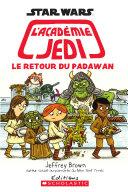 Star Wars - L'Académie Jedi - Le Retour du Padawan ebook