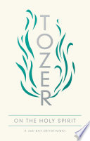 Tozer On The Holy Spirit