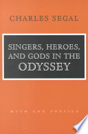 Singers Heroes And Gods In The Odyssey