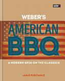 Weber s American Barbecue Book