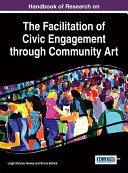 Handbook of Research on the Facilitation of Civic Engagement through Community Art Pdf/ePub eBook