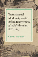 Transnational Modernity and the Italian Reinvention of Walt Whitman  1870 1945