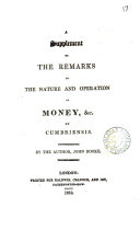 Remarks on the nature and operation of money  by Cumbriensis   With  Suppl   by J  Rooke