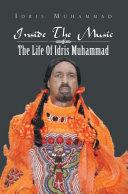 Inside the Music: the Life of Idris Muhammad