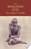 The Bhagavad Gita According To Gandhi Book