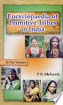 Encyclopedia of Primitive Tribes in India Book