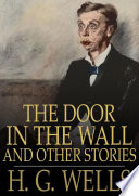 Read Online The Door in the Wall For Free